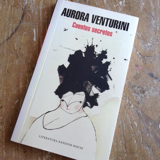 Cuentos secretos. Aurora Venturini. (Literatura Random House)