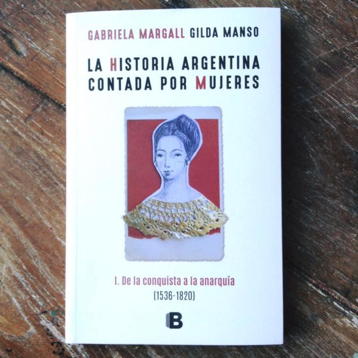 La historia argentina contada por mujeres.